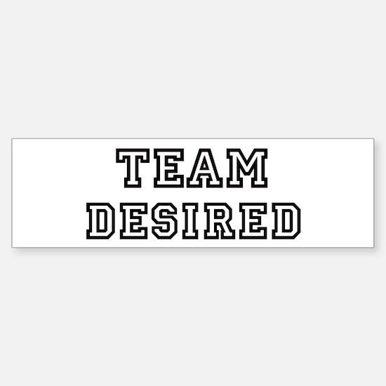 Team DESIRED Bumper Bumper Bumper Sticker