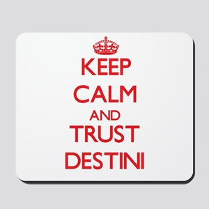 Keep Calm and TRUST Destini Mousepad