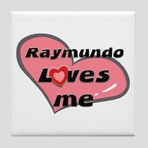 raymundo loves me  Tile Coaster