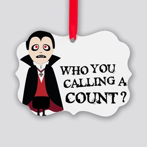 who you calling a count Picture Ornament