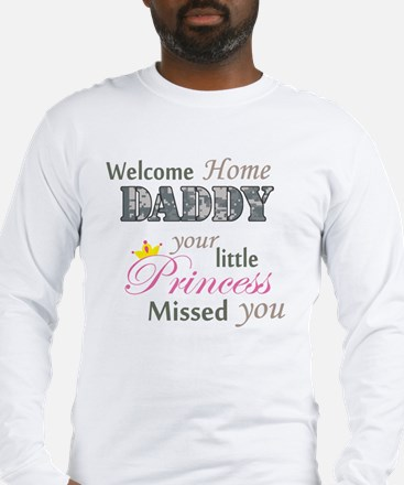 Welcome Home Daddy (Princess) Long Sleeve T-Shirt