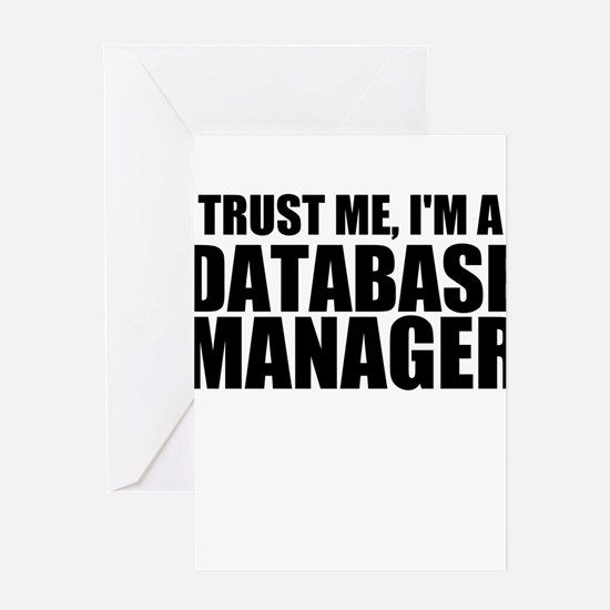 Trust Me, I'm A Database Manager Greeting Card