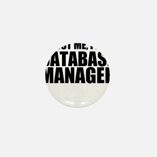 Trust Me, I'm A Database Manager Mini Button