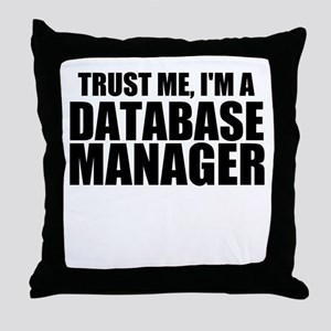 Trust Me, I'm A Database Manager Throw Pillow