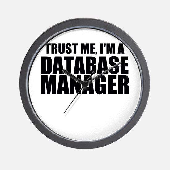 Trust Me, I'm A Database Manager Wall Clock