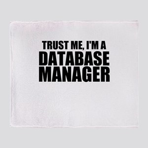 Trust Me, I'm A Database Manager Throw Blanket
