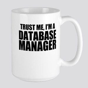 Trust Me, I'm A Database Manager Mugs