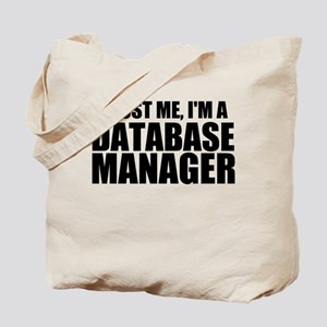 Trust Me, I'm A Database Manager Tote Bag