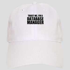 Trust Me, I'm A Database Manager Baseball Cap