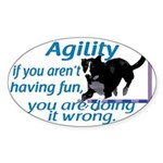 Have Fun in Agility Oval Sticker