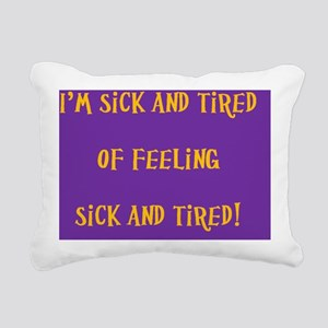 sick and tired (mousepad Rectangular Canvas Pillow