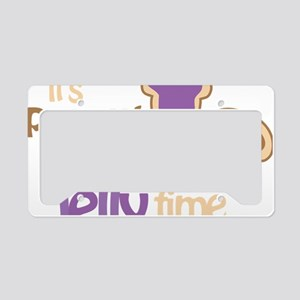 Its Peanut Butter Jelly Time License Plate Holder