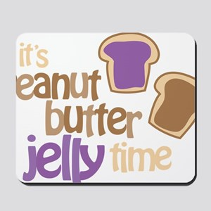 Its Peanut Butter Jelly Time Mousepad