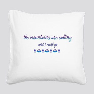 The mountains are calling Square Canvas Pillow
