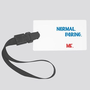 be normal wh Large Luggage Tag
