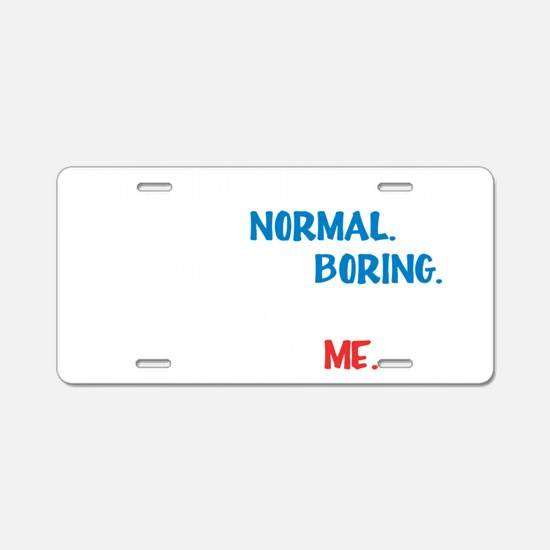 be normal wh Aluminum License Plate