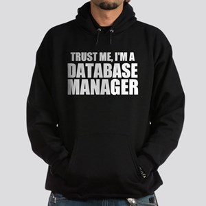 Trust Me, I'm A Database Manager Sweatshirt