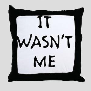wasntmeblk Throw Pillow