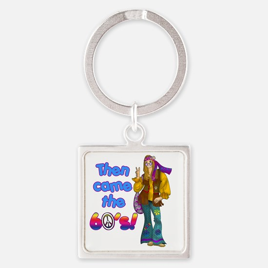 THEN-CAME-THE-60S Square Keychain