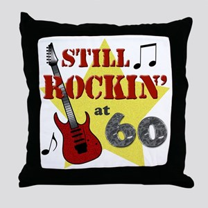 Still Rockin' at 60 Throw Pillow