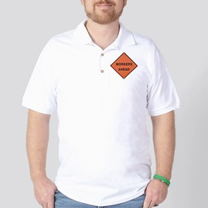 ROAD SIGN: Workers Ahead Golf Shirt