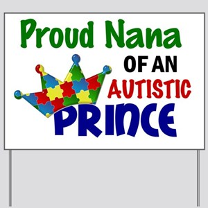 D Proud Nana Autistic Prince Yard Sign