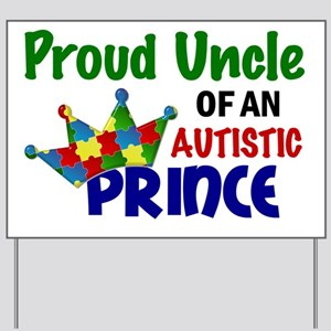 D Proud Uncle Autistic Prince Yard Sign