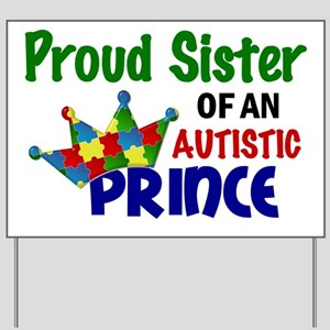 D Proud Sister Autistic Prince Yard Sign