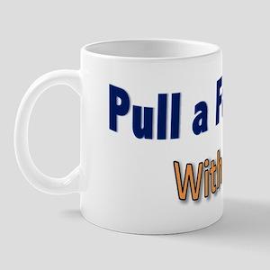 PullaFastOne Mug