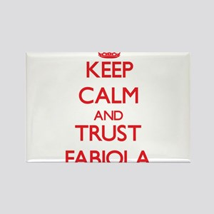 Keep Calm and TRUST Fabiola Magnets