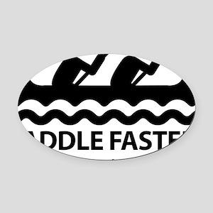 PaddleFasterIHearBanjoMusic Oval Car Magnet