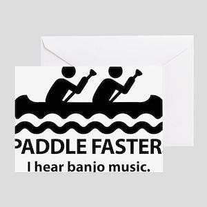 PaddleFasterIHearBanjoMusic Greeting Card