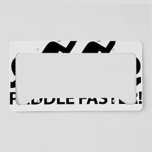 PaddleFasterIHearBanjoMusic License Plate Holder