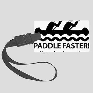 PaddleFasterIHearBanjoMusic Large Luggage Tag