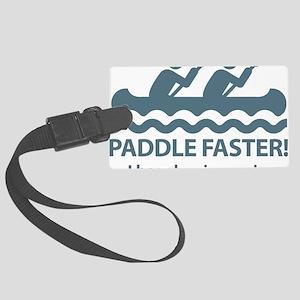 PaddleFasterIHearBanjoMusic-Blue Large Luggage Tag