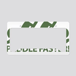 PaddleFasterIHearBanjoMusic-G License Plate Holder