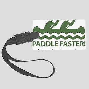PaddleFasterIHearBanjoMusic-Gree Large Luggage Tag