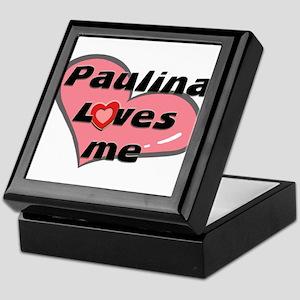 paulina loves me Keepsake Box
