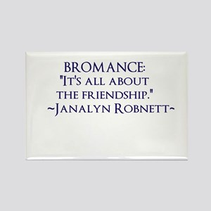 """""""Bromance: It's all about the friendship."""" Magnets"""