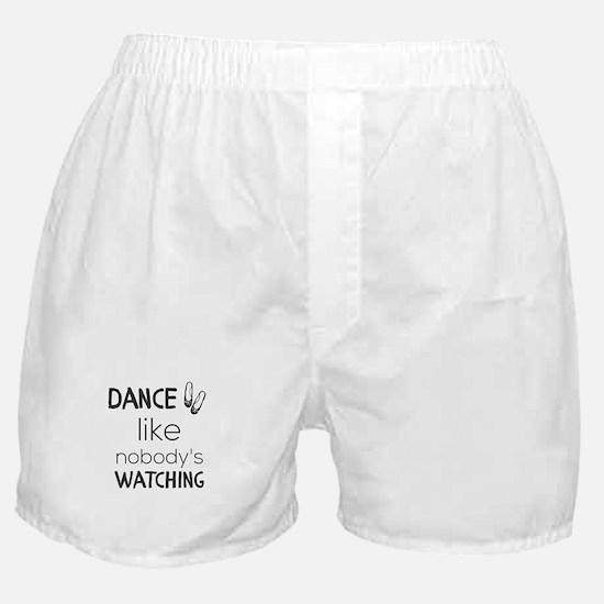Dance like nobody's watching Boxer Shorts