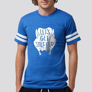 Let's Get Stuffed Mens Football Shirt
