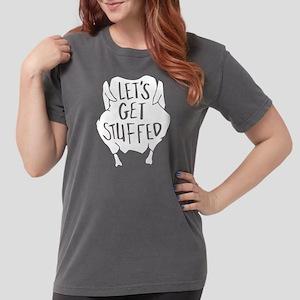 Let's Get Stuffed Womens Comfort Colors Shirt