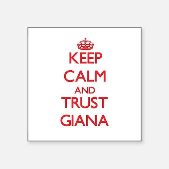 Keep Calm and TRUST Giana Sticker