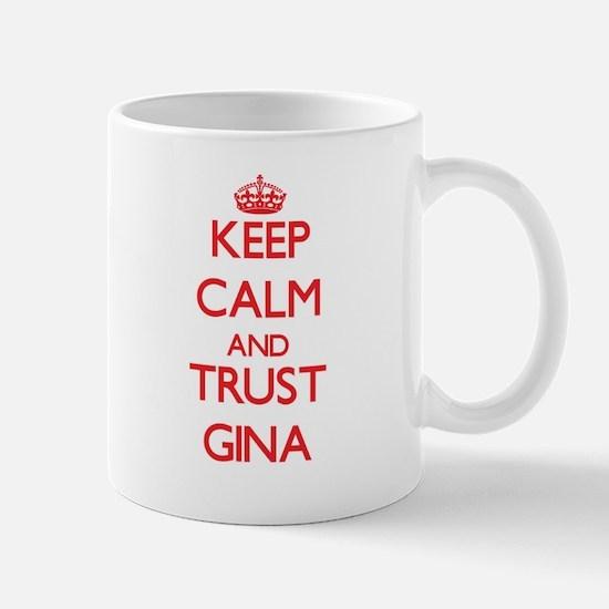 Keep Calm and TRUST Gina Mugs