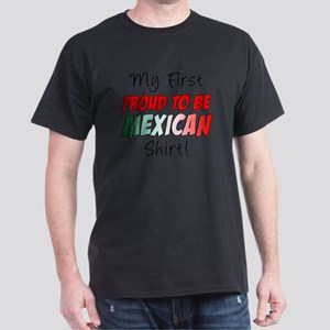 First Proud To Be Mexican Shirt Dark T-Shirt