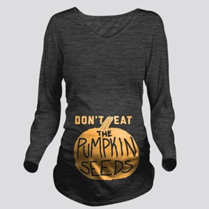 Don't Eat The Pumpki Long Sleeve Maternity T-Shirt