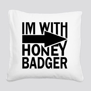 im with honey badger_BLACK Square Canvas Pillow