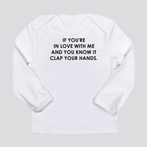 IF YOURE IN LOVE WITH ME Long Sleeve T-Shirt