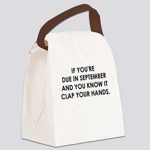 IF YOURE DUE IN SEPTEMBER Canvas Lunch Bag