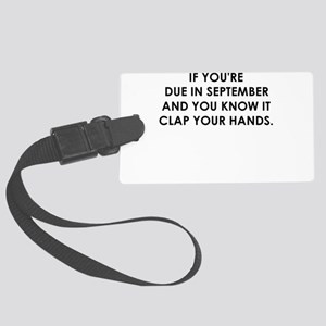 IF YOURE DUE IN SEPTEMBER Luggage Tag